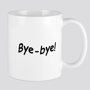 crazy bye-bye Mugs