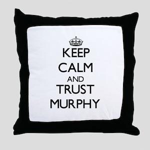 Keep calm and Trust Murphy Throw Pillow
