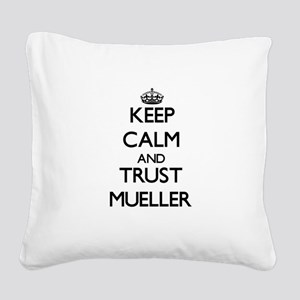 Keep calm and Trust Mueller Square Canvas Pillow