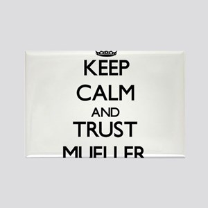 Keep calm and Trust Mueller Magnets