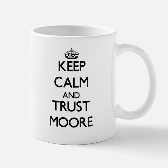 Keep calm and Trust Moore Mugs