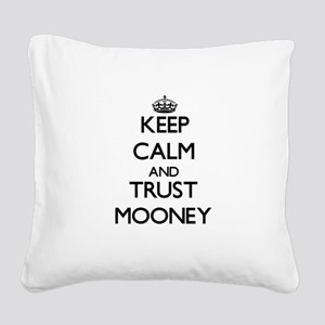 Keep calm and Trust Mooney Square Canvas Pillow