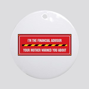 I'm the Financial Advisor Ornament (Round)