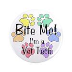 Bite Me! I'm A Vet Tech - 3.5Inch Button