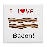 I Love Bacon Tile Coaster