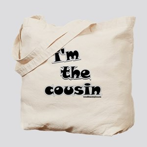 I'm the cousin Tote Bag