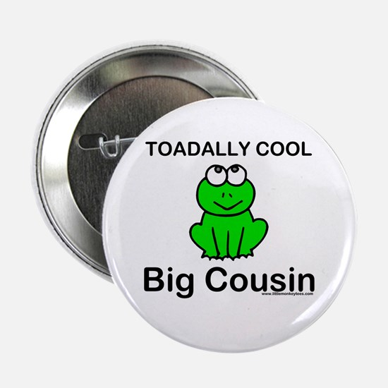 Toadally cool big cousin Button