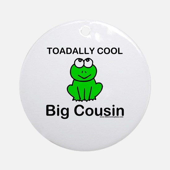 Toadally cool big cousin Ornament (Round)
