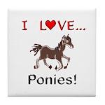 I Love Ponies Tile Coaster