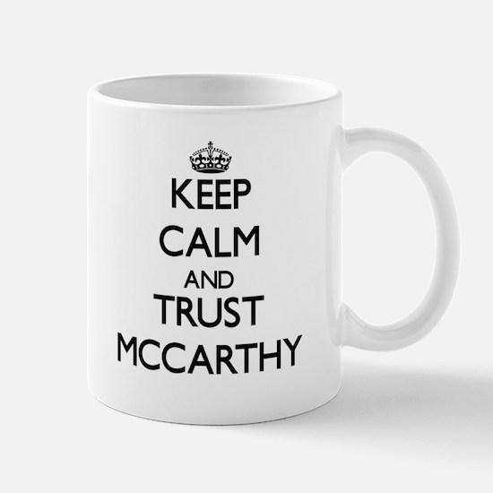 Keep calm and Trust Mccarthy Mugs