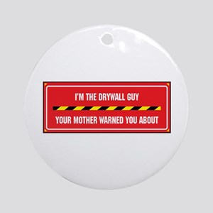 I'm the Drywall Guy Ornament (Round)