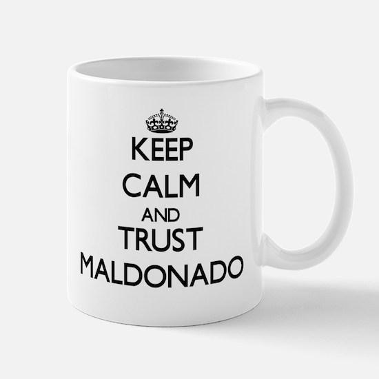 Keep calm and Trust Maldonado Mugs