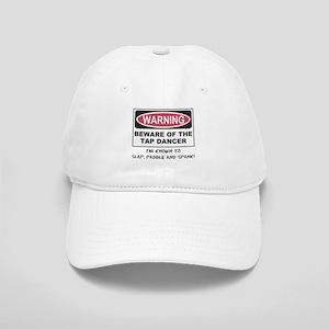 Beware of Tap Dancer Cap