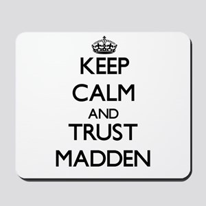 Keep calm and Trust Madden Mousepad