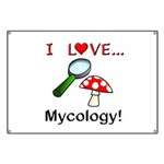 I Love Mycology Banner