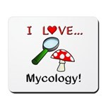 I Love Mycology Mousepad