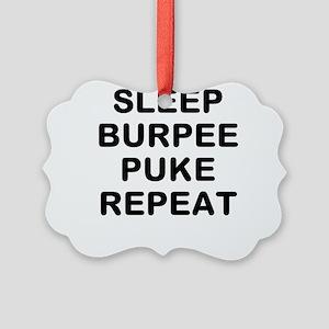 SLEEP BURPEE PUKE REPEAT Ornament