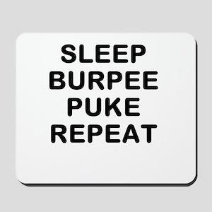 SLEEP BURPEE PUKE REPEAT Mousepad