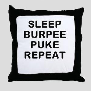 SLEEP BURPEE PUKE REPEAT Throw Pillow