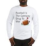 Gateway Drugs Long Sleeve T-Shirt