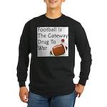 Gateway Drugs Long Sleeve Dark T-Shirt