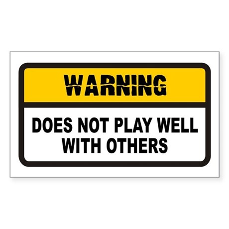 Does Not Play Well with Others Sticker (Rectangula