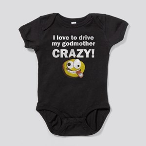 I Love To Drive My Godmother Crazy Baby Bodysuit