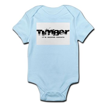 Timber - It's Going Down Infant Bodysuit