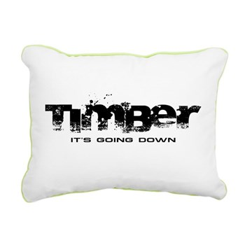Timber - It's Going Down Rectangular Canvas Pillow