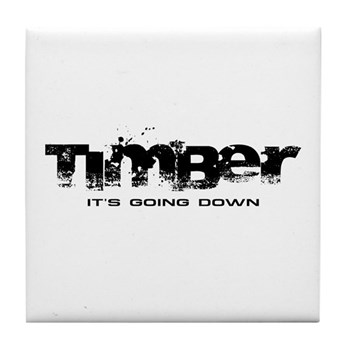 Timber - It's Going Down Tile Coaster