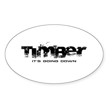 Timber - It's Going Down Oval Sticker (50 pack)