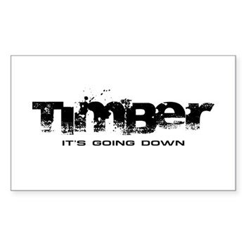 Timber - It's Going Down Rectangle Sticker (50 pac
