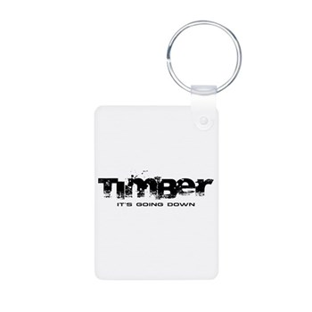 Timber - It's Going Down Aluminum Photo Keychain