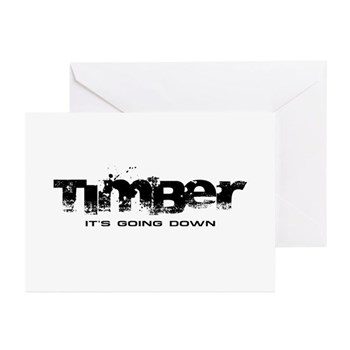 Timber - It's Going Down Greeting Cards (10 pack)