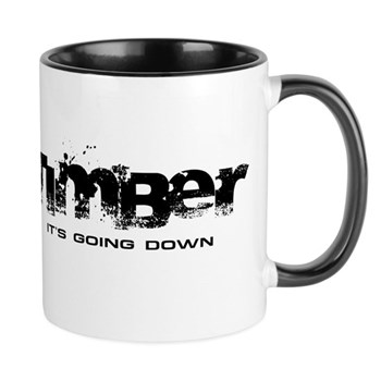 Timber - It's Going Down Mug