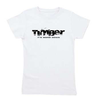 Timber - It's Going Down Girl's Tee