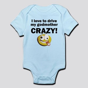 I Love To Drive My Godmother Crazy Body Suit