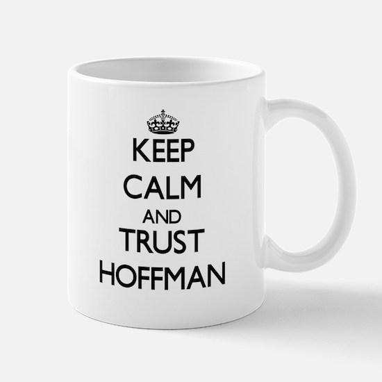 Keep calm and Trust Hoffman Mugs