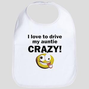 I Love To Drive My Auntie Crazy Bib