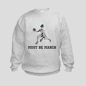 Must Be March Sweatshirt