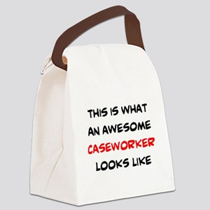 awesome caseworker Canvas Lunch Bag