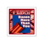 I Like BACON M T Y Square Sticker 3&Quot; X 3&Quot