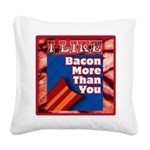 I Like BACON M T Y Square Canvas Pillow