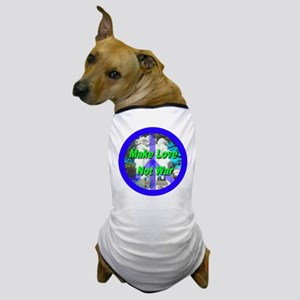 Help promote world peace with Dog T-Shirt