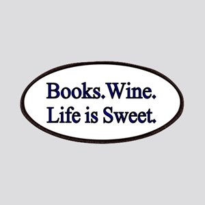 Books.Wine. LIfe is Sweet. Patches