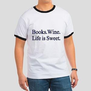 Books.Wine. LIfe is Sweet. T-Shirt
