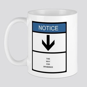 This way for spankings. Mug