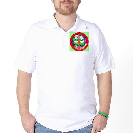 Make Love Not War Three Grace Golf Shirt