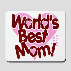 World's BEST Mom! Mousepad