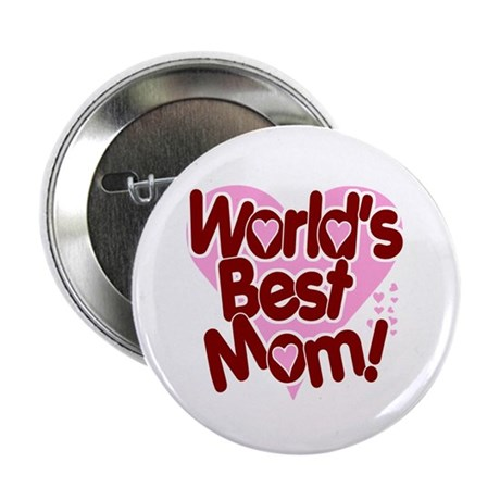 World's BEST Mom! Button